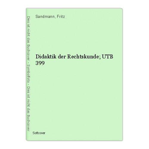 Didaktik der Rechtskunde; UTB 399 Sandmann, Fritz