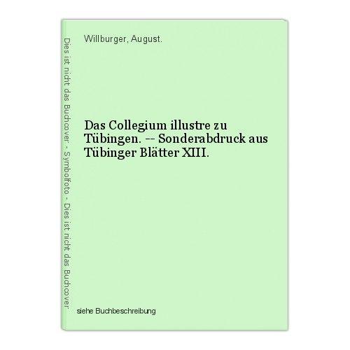 Das Collegium illustre zu Tübingen. -- Sonderabdruck aus Tübinger Blätter XIII.
