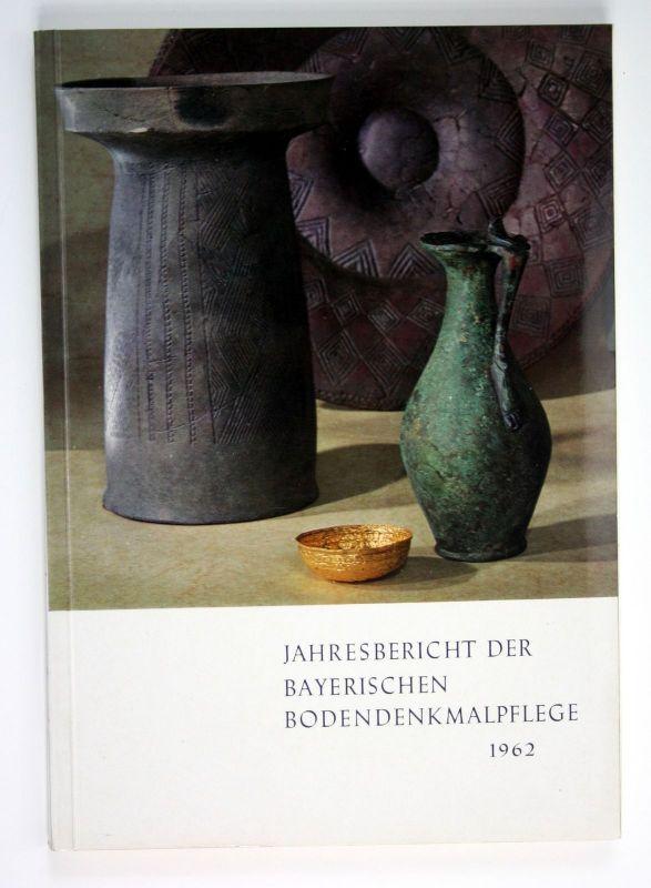 Jahresbericht der Bayerischen Bodendenkmalpflege 1962 Landesamt Denkmalpflege