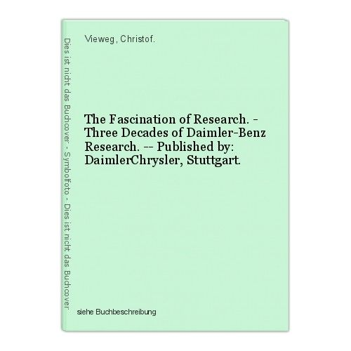 The Fascination of Research. - Three Decades of Daimler-Benz Research. -- Publis