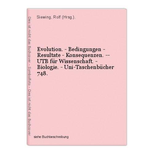 Evolution. - Bedingungen - Resultate - Konsequenzen. -- UTB für Wissenschaft. -