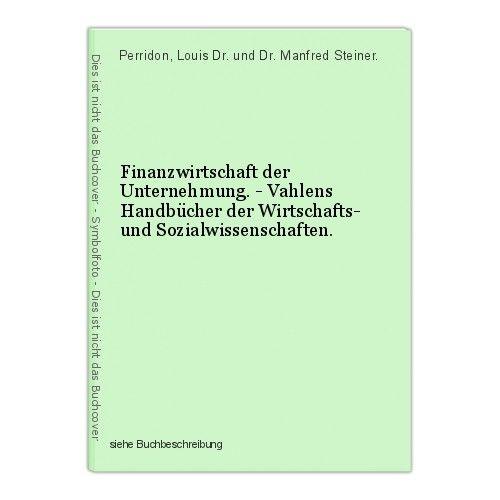 Finanzwirtschaft der Unternehmung. - Vahlens Handbücher der Wirtschafts- und Soz