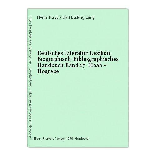 Deutsches Literatur-Lexikon: Biographisch-Bibliographisches Handbuch Band 17: Ha