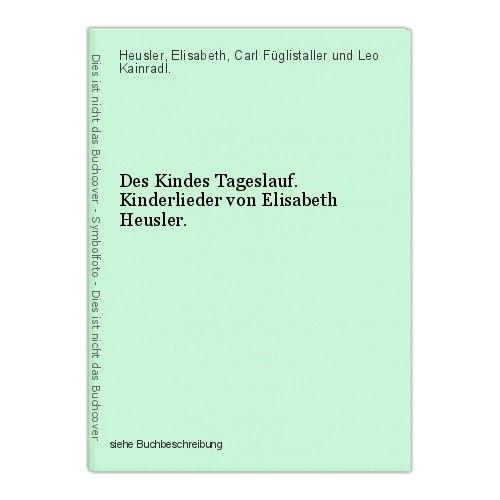 Des Kindes Tageslauf. Kinderlieder von Elisabeth Heusler. Heusler, Elisabeth, Ca