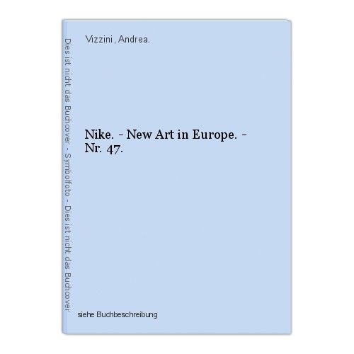 Nike. - New Art in Europe. - Nr. 47. Vizzini, Andrea.
