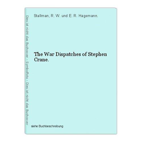The War Dispatches of Stephen Crane. Stallman, R. W. und E. R. Hagemann.