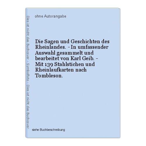 Die Sagen und Geschichten des Rheinlandes. - In umfassender Auswahl gesammelt un