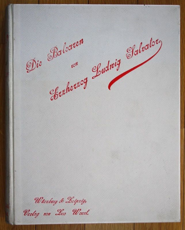 1897 Erzherzog Ludwig Salvator Die Balearen Band 1 Hofbuchhandlung Leo Woerl