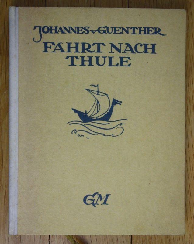 1916 Johannes von Guenther Fahrt nach Thule Gedichte Georg Müller Erste Ausgabe