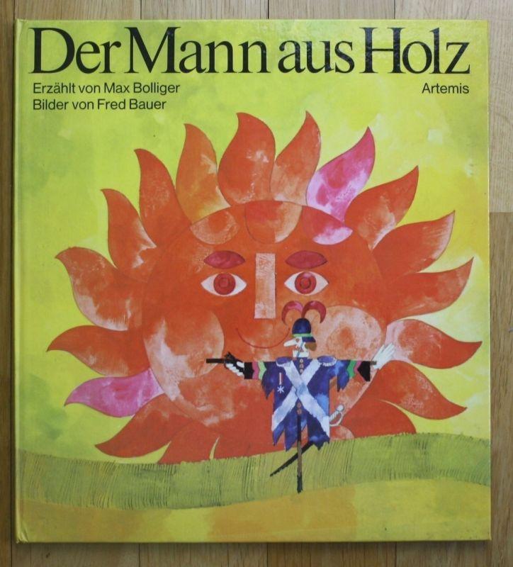 1974 - Der Mann aus Holz Max Bolliger Fred Bauer Kinderbuch Bilderbuch