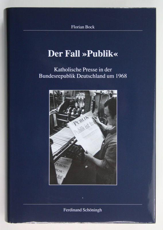 Florian Bock Der Fall Publik Katholische Presse Deutschland 1968