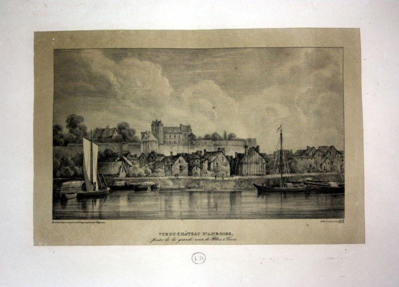 1829 Chateau d Amboise Schloss Ansicht vue castle view Lithographie Litho Dagnan