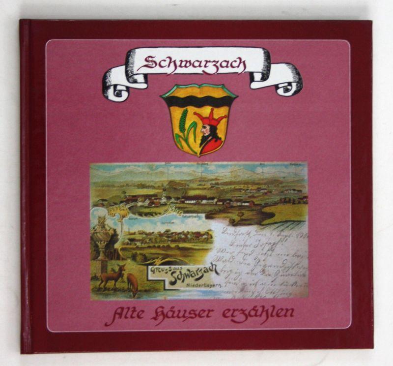 1990 Rupert Venus Mein Heimatort Schwarzach. Alte Häuser erzählen.