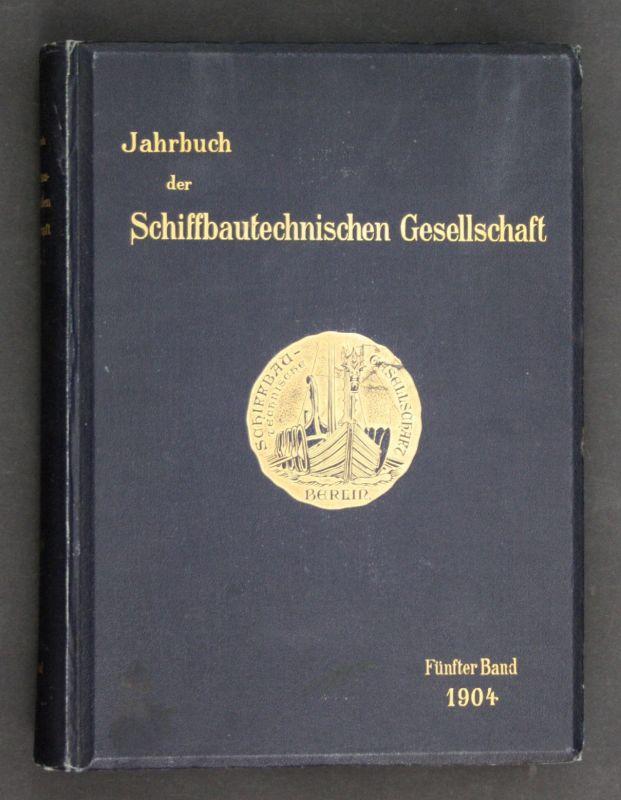 1904 Jahrbuch der Schiffbautechnischen Gesellschaft. - 5. Band Schiffbau Marine