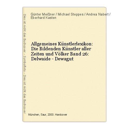 Allgemeines Künstlerlexikon: Die Bildenden Künstler aller Zeiten und Völke 47261