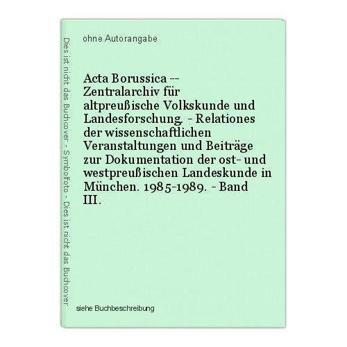 Acta Borussica -- Zentralarchiv für altpreußische Volkskunde und Landesforschung