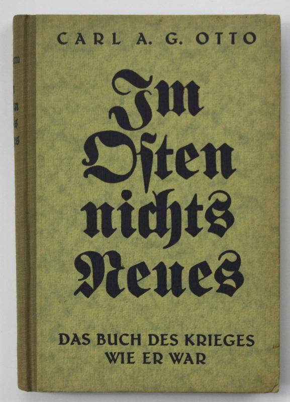 1929 Carl A.G. Otto Im Osten nichts neues Das Buch der Krieges wie er war