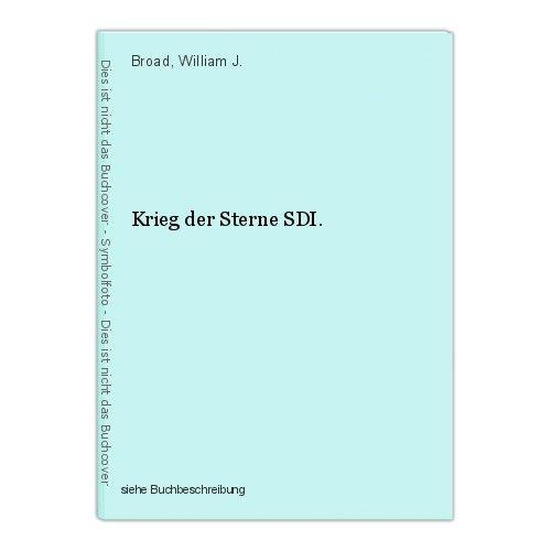 Krieg der Sterne SDI. Broad, William J.