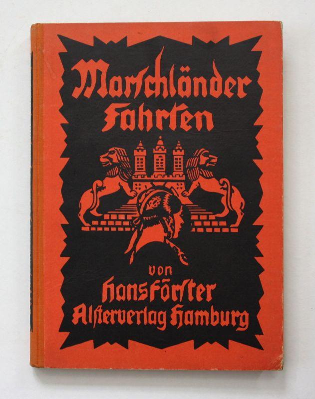 1924 Hans Förster Marschländer Fahrten Marschland Geschichte Landeskunde Marsch