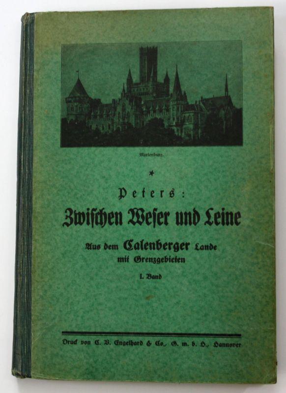 1927 H. Peters Zwischen Weser und Leine Band 1 Chronik Landeskunde