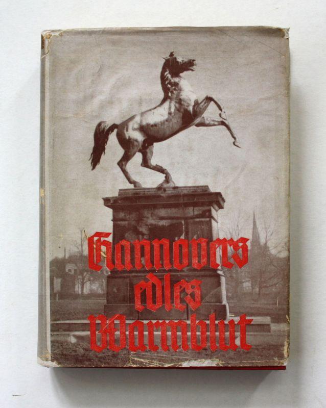 1949 J. Hahn-Butry Hannovers Edles Warmblut Hannover Pferde Landeskunde