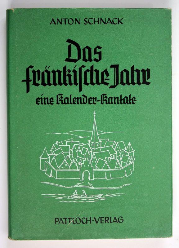 Anton Schnack Das fränkische Jahr eine Kalender-Kantate Franken Kalender