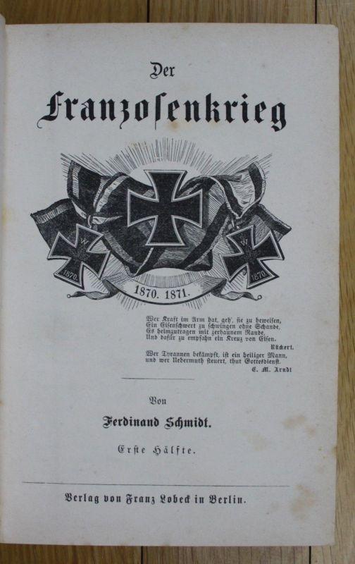 1871 Ferdinand Schmidt Der Franzosenkrieg Krieg Frankreich Deutschland deutsch