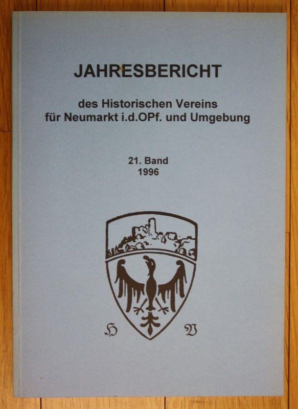 1996 Jahresbericht Historischen Vereins Neumarkt Oberpfalz und Umgebung 21. Band