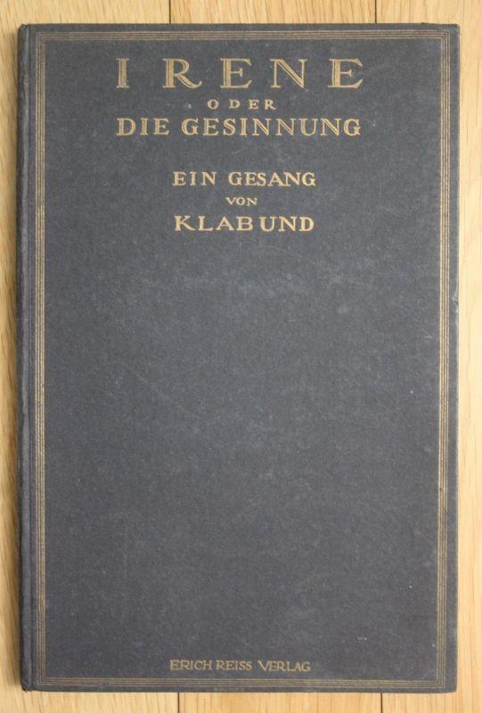 1918 Irene oder die Gesinnung Ein Gesang von Klabund Original Erste Ausgabe