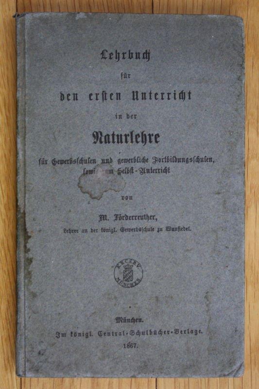 1867 Lehrbuch dür den ersten Unterricht in der Naturlehre München Förterreuther