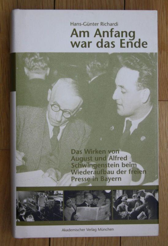 Richardi Am Anfang war das Ende Wirken von August und Alfred Schwingenstein