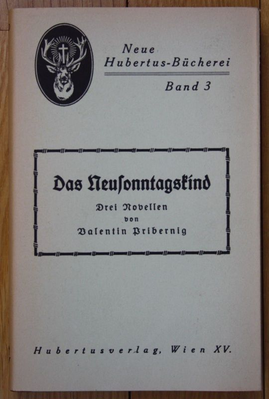 1950 Valentin Pribernig Das Neusonntagskind Jagdnovellen Jagd Jägerei