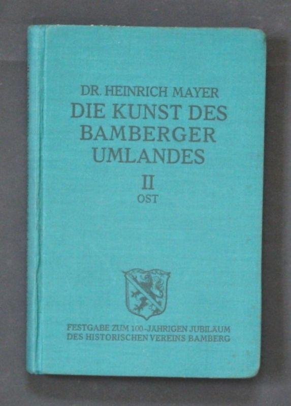 1930 - Dr. Heinrich Mayer Die Kunst des Bamberger Umlandes II Ost