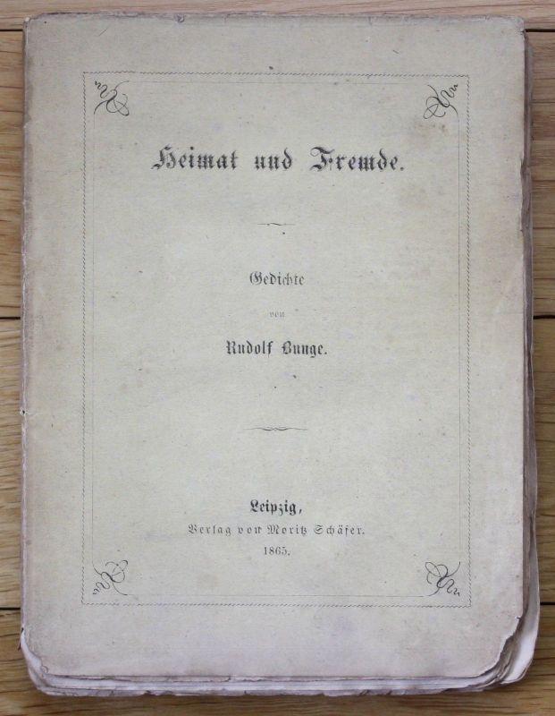 1864 - Rudolf Bunge - Heimat und Fremde - Gedichte Erstausgabe Leipzig - RAR!!!!