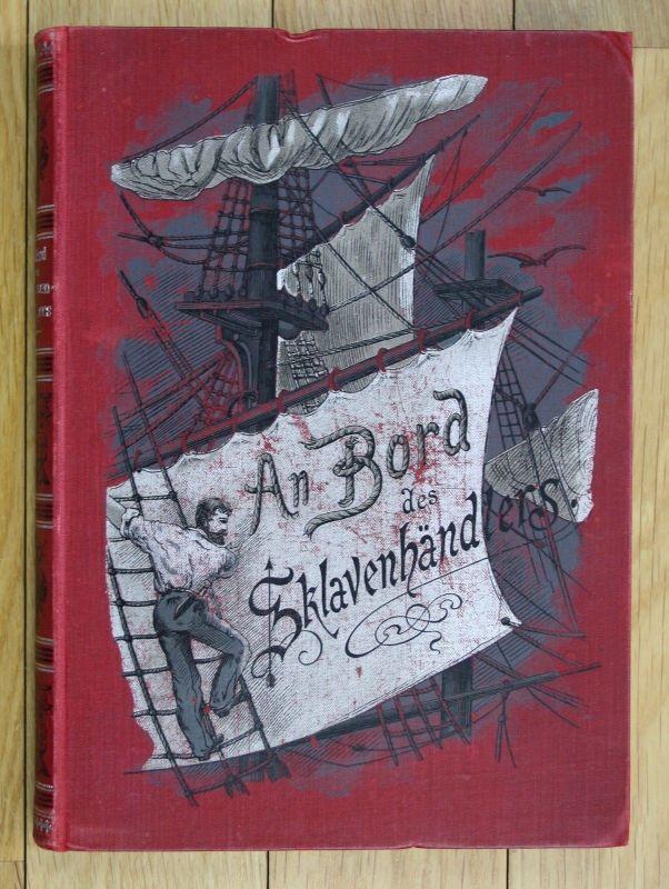 Ca. 1890 J. Rothenberg An Bord des Sklavenhändlers Kinderbuch Sklaverei