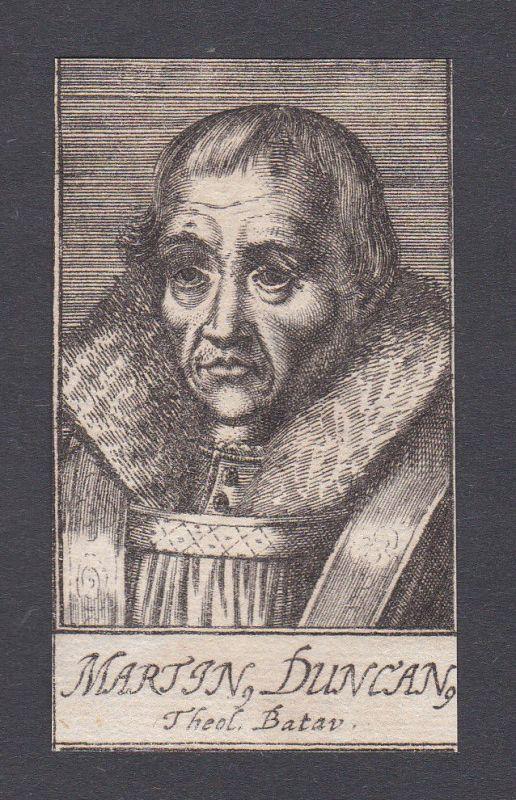 17. Jh. - Martin Duncan / theologian Theologe Portrait Kupferstich