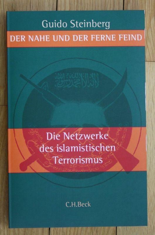 Steinberg Der Nahe und der Ferne Feind Netzwerke des islamistischen Terrorismus