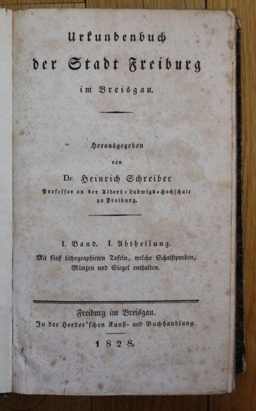 1828 - Schreiber - Urkundenbuch der Stadt Freiburg im Breisgau - 2 Bände Chronik