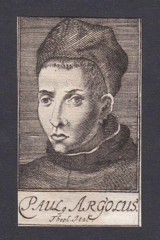 17. Jh. - Paulus Argulus / theologian Theologe Italia Portrait Kupferstich