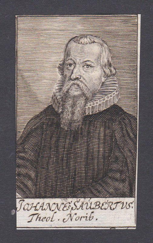17. Jh. - Johannes Saubert / theologian Theologe Nürnberg Portrait Kupferstich