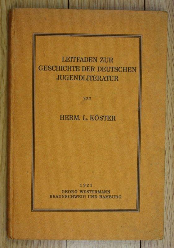 1921 Köster Leitfaden zur Geschichte der deutschen Jugendliteratur