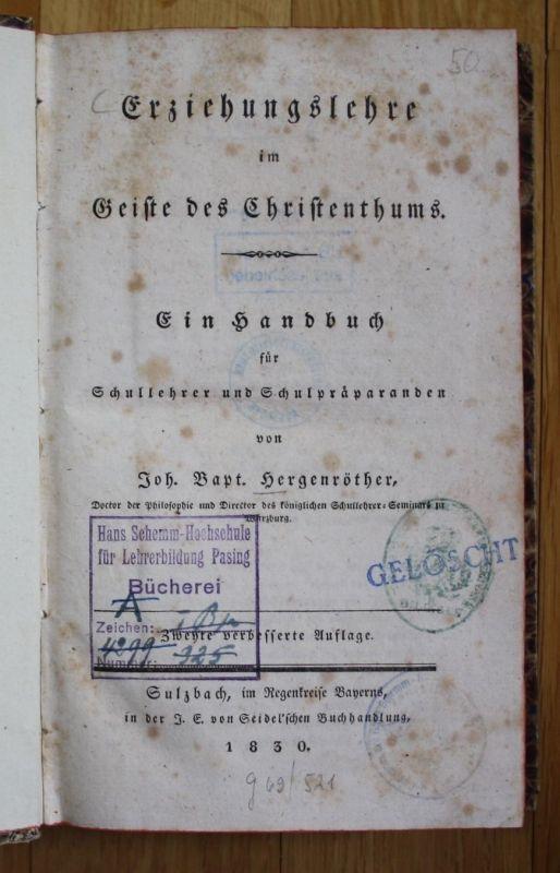 1830 - Erziehungslehre im Geiste des Christenthums Pädagogik Hergenröther