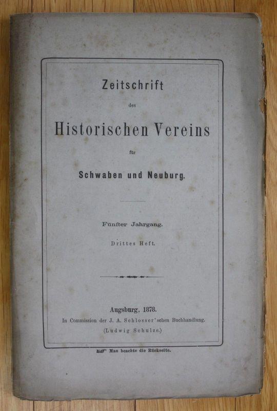 1878 Zeitschrift Historischer Verein Schwaben Neuburg Augsburg 5 Jahrgang 3 Heft