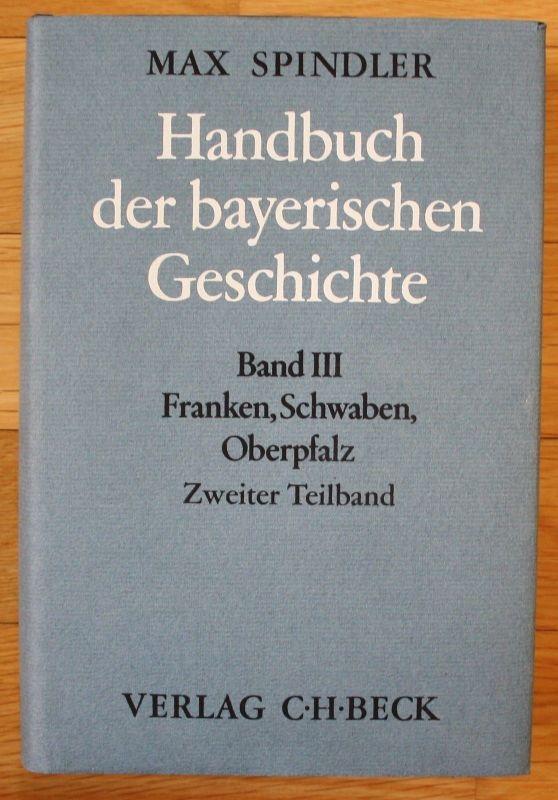 Max Spindler - Handbuch der bayerischen Geschichte 3. Band 2. Teilband