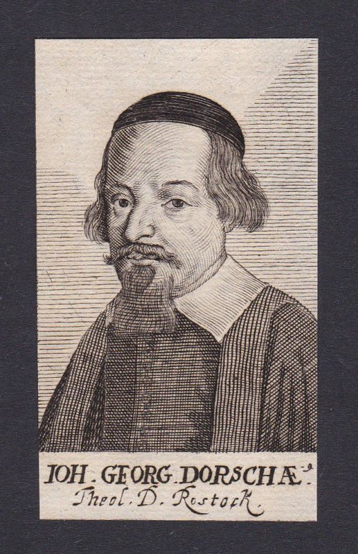 17. Jh. Johann Georg Dorsche / theologian Theologe Rostock Portrait Kupferstich