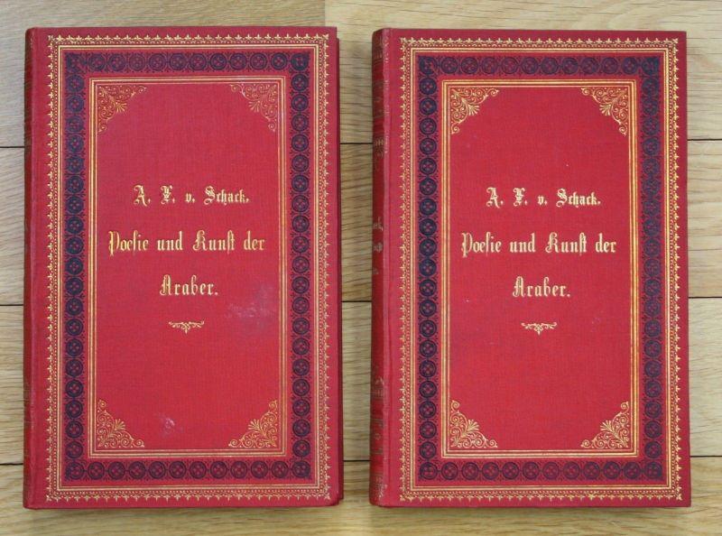 1877 Adolf Friedrich Grafen von Schack Poesie und Kunst der Araber  2 Bände