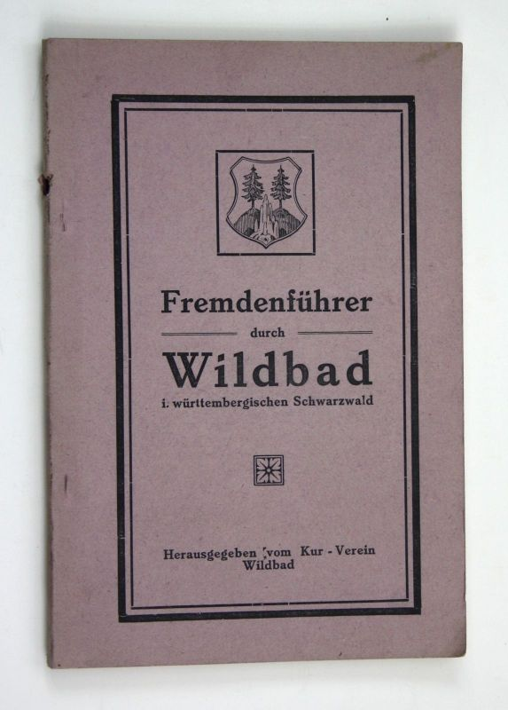 Fremdenführer Wildbad Würtemberg Schwarzwald Kur Verein 1914