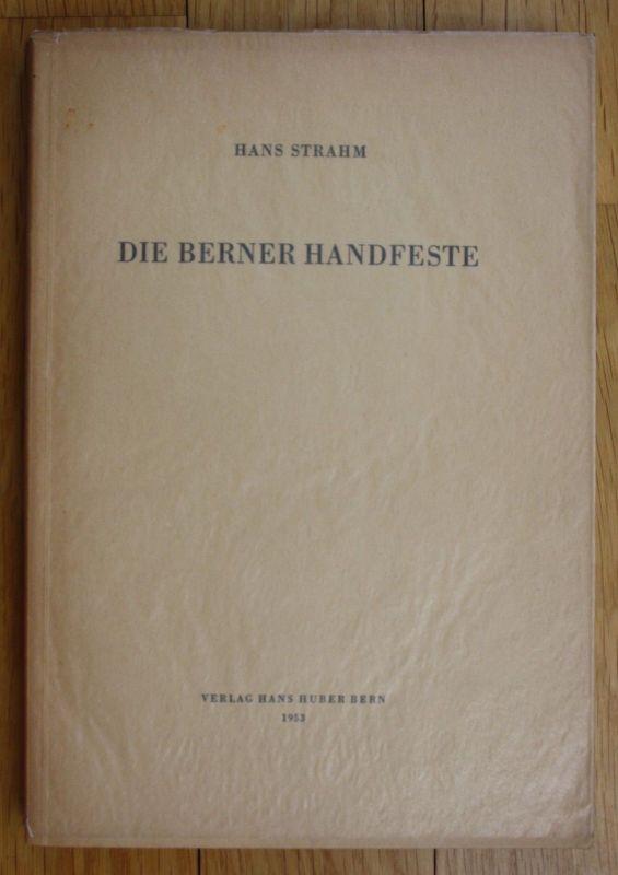 1953 Hans Strahm Die Berner Handfeste Bern