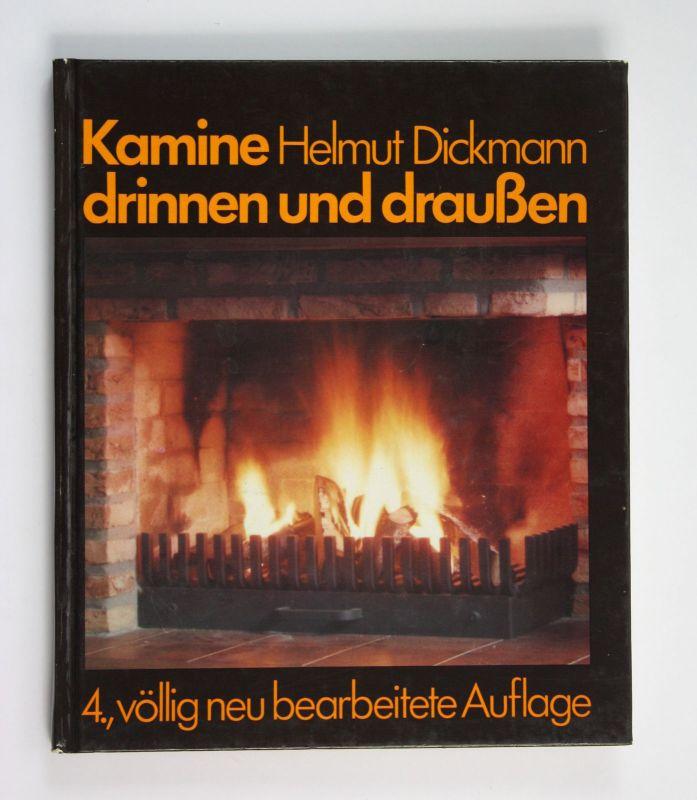 1980 Dickmann Kamine drinnen und draußen völlig neu bearbeitete Auflage 4 Kamin