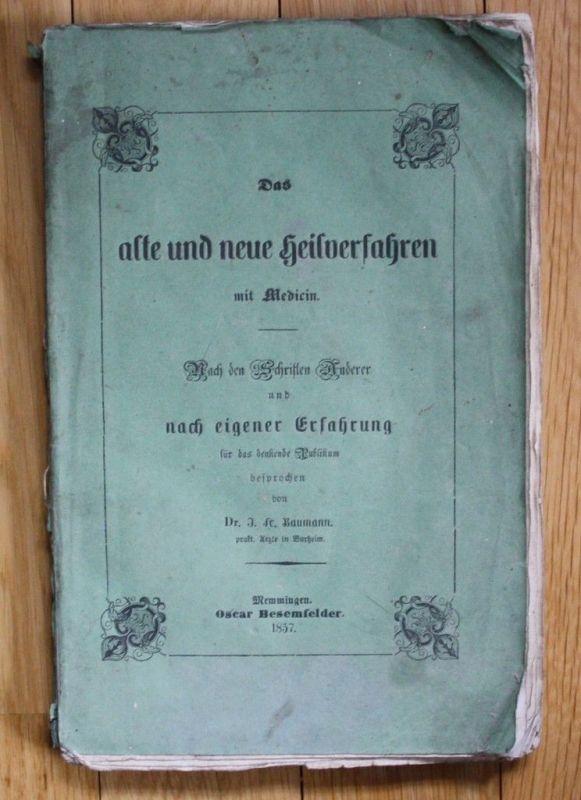 Jakob Friedrich Baumann - Das alte und neue Heilverfahren - Homöopathie 1857 RAR